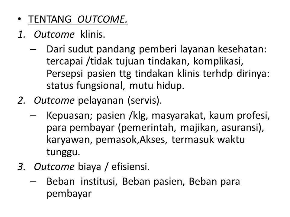 TENTANG OUTCOME. Outcome klinis.