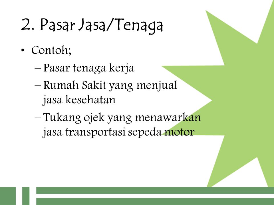 2. Pasar Jasa/Tenaga Contoh; Pasar tenaga kerja