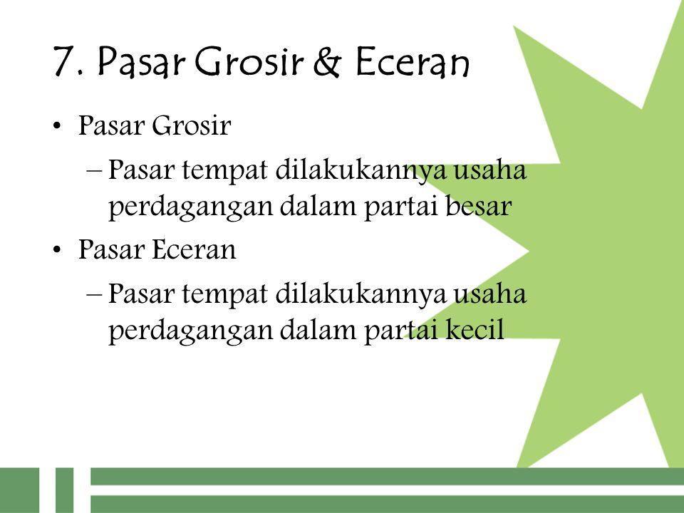 7. Pasar Grosir & Eceran Pasar Grosir