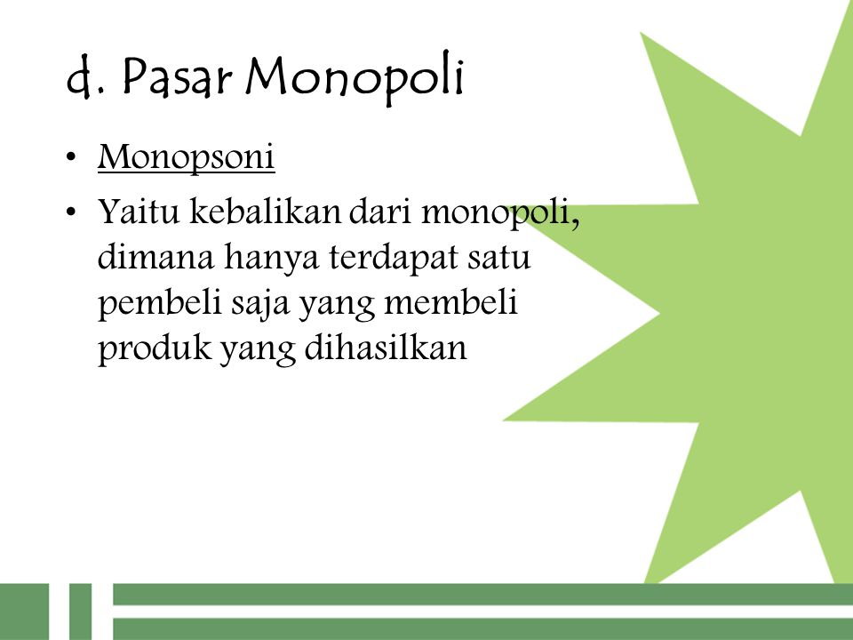 d. Pasar Monopoli Monopsoni