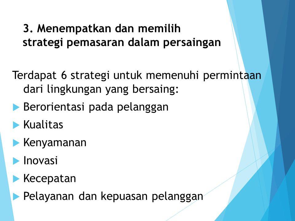 3. Menempatkan dan memilih strategi pemasaran dalam persaingan