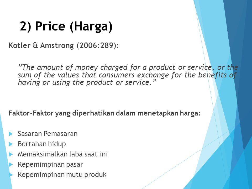 2) Price (Harga) Kotler & Amstrong (2006:289):