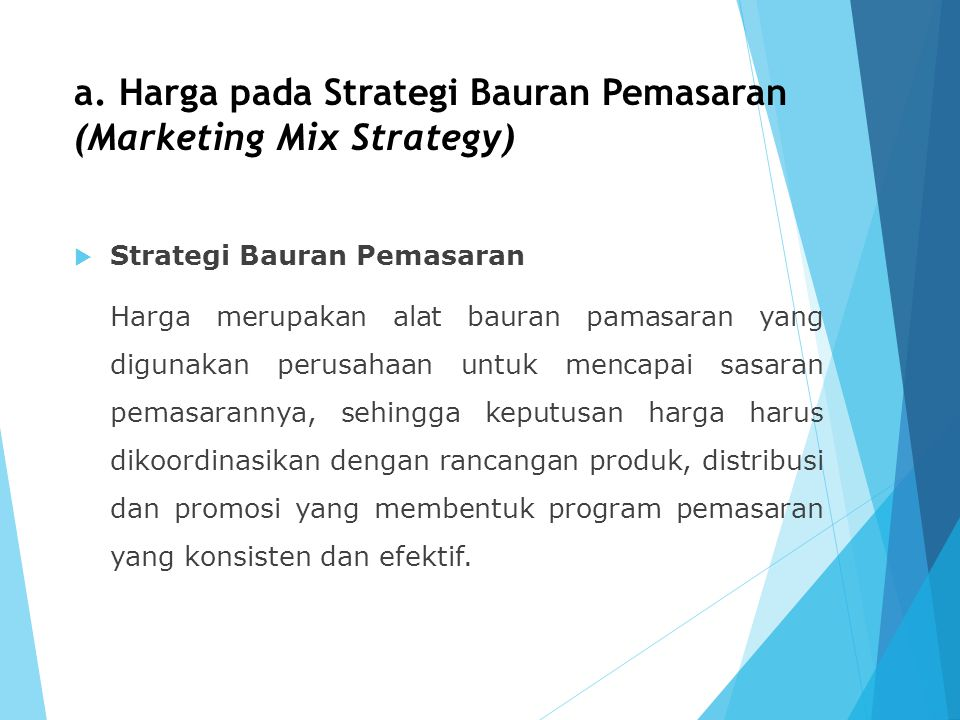 a. Harga pada Strategi Bauran Pemasaran (Marketing Mix Strategy)