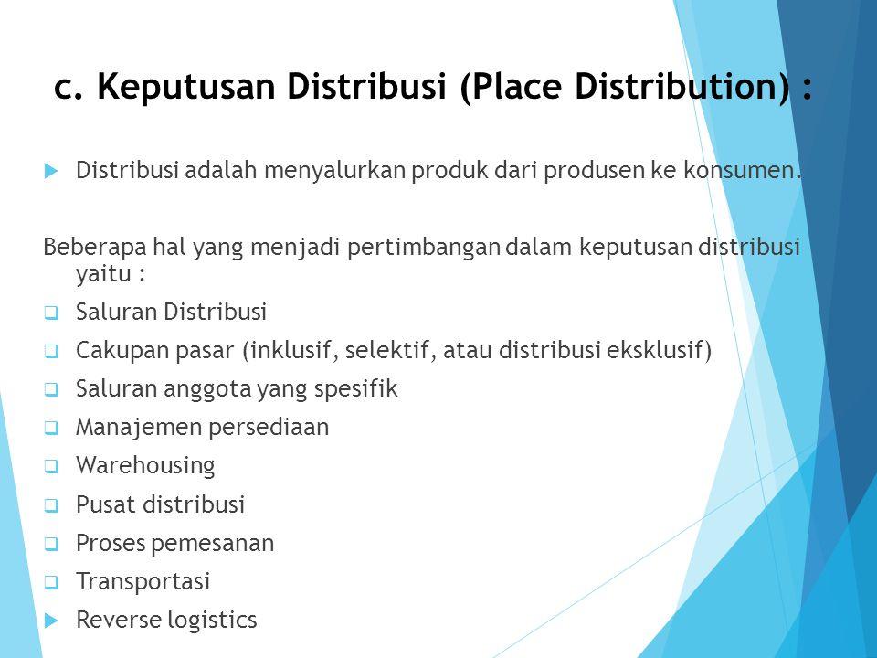 c. Keputusan Distribusi (Place Distribution) :