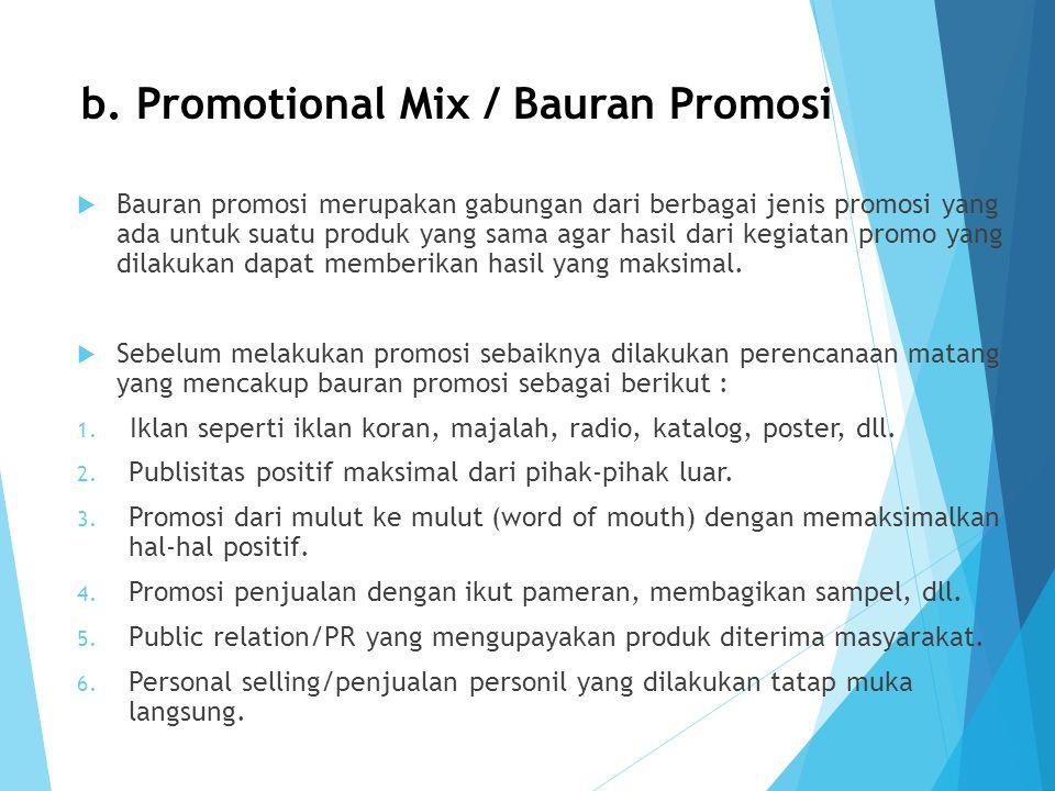 b. Promotional Mix / Bauran Promosi