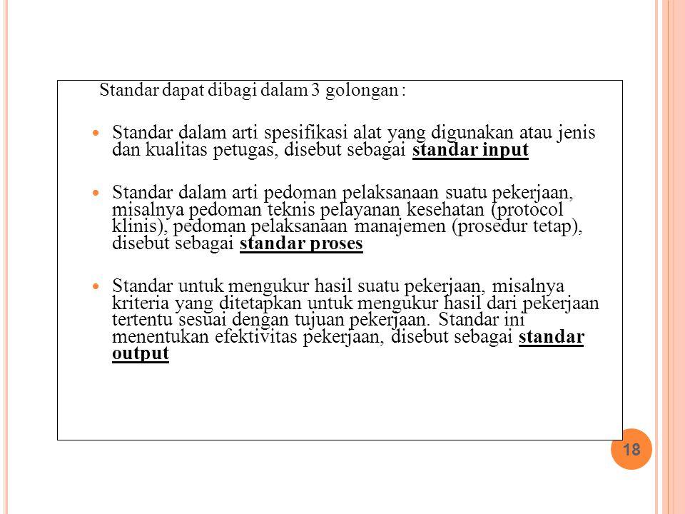 Standar dapat dibagi dalam 3 golongan :
