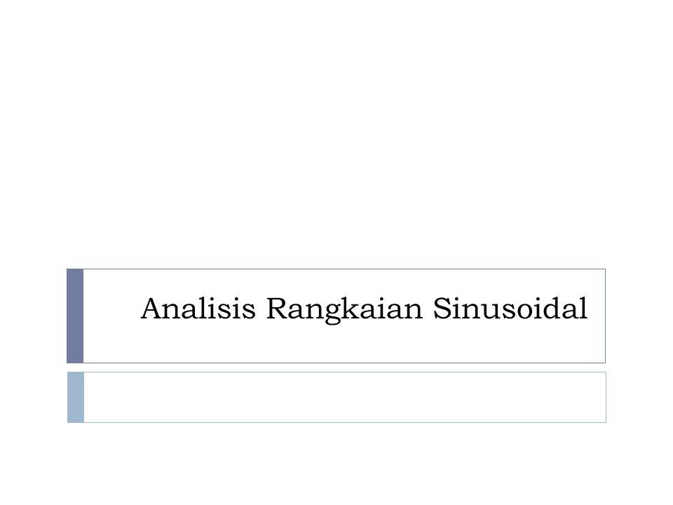 Analisis Rangkaian Sinusoidal