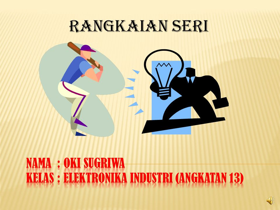 Nama : Oki Sugriwa Kelas : Elektronika Industri (Angkatan 13)
