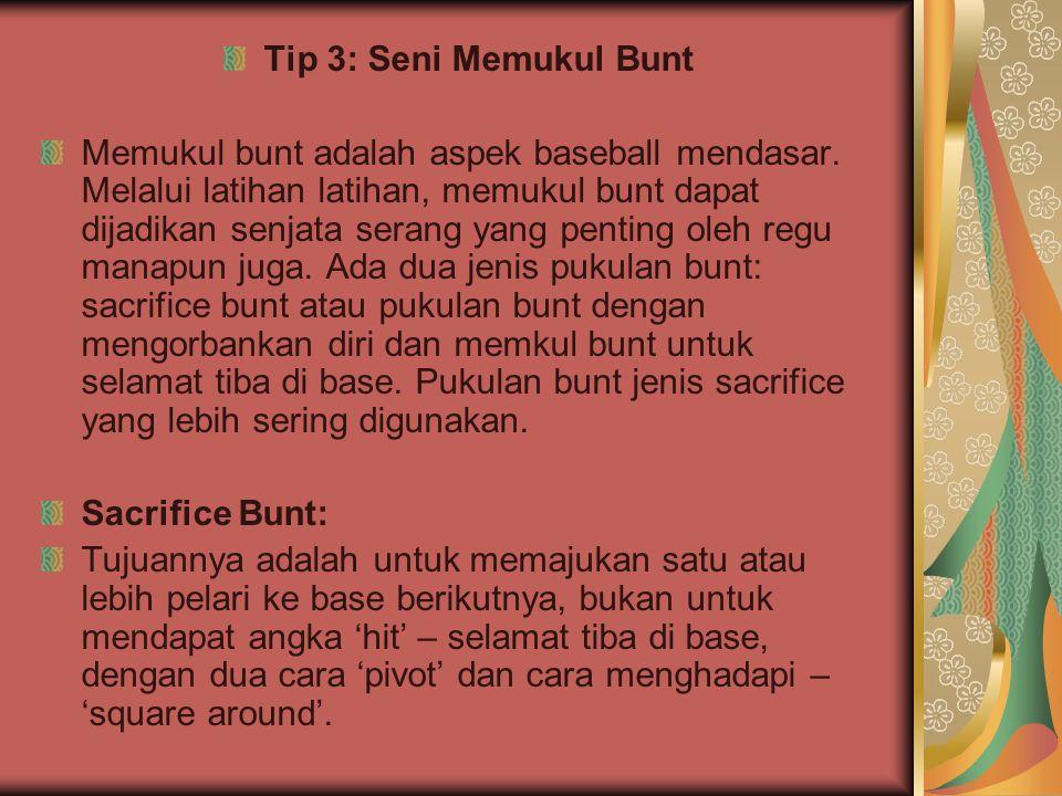 Tip 3: Seni Memukul Bunt