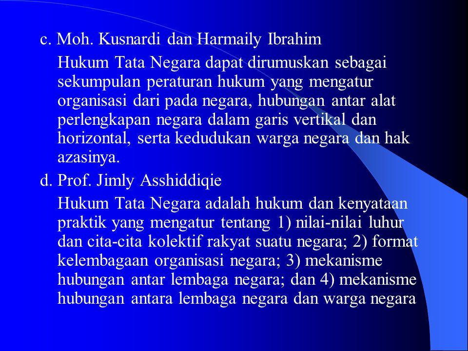 c. Moh. Kusnardi dan Harmaily Ibrahim