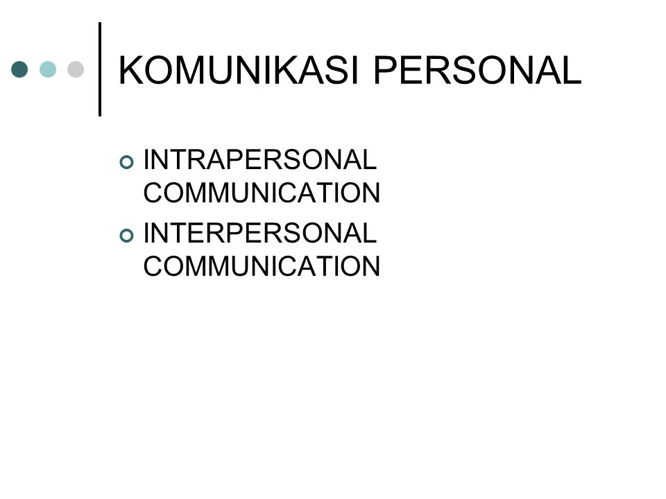 KOMUNIKASI PERSONAL INTRAPERSONAL COMMUNICATION