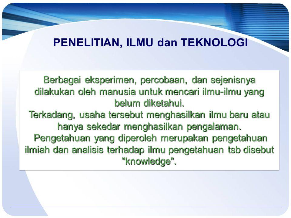PENELITIAN, ILMU dan TEKNOLOGI
