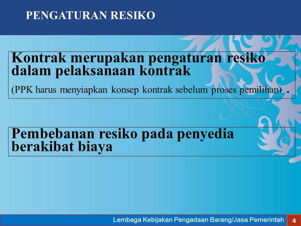 Kontrak merupakan pengaturan resiko dalam pelaksanaan kontrak