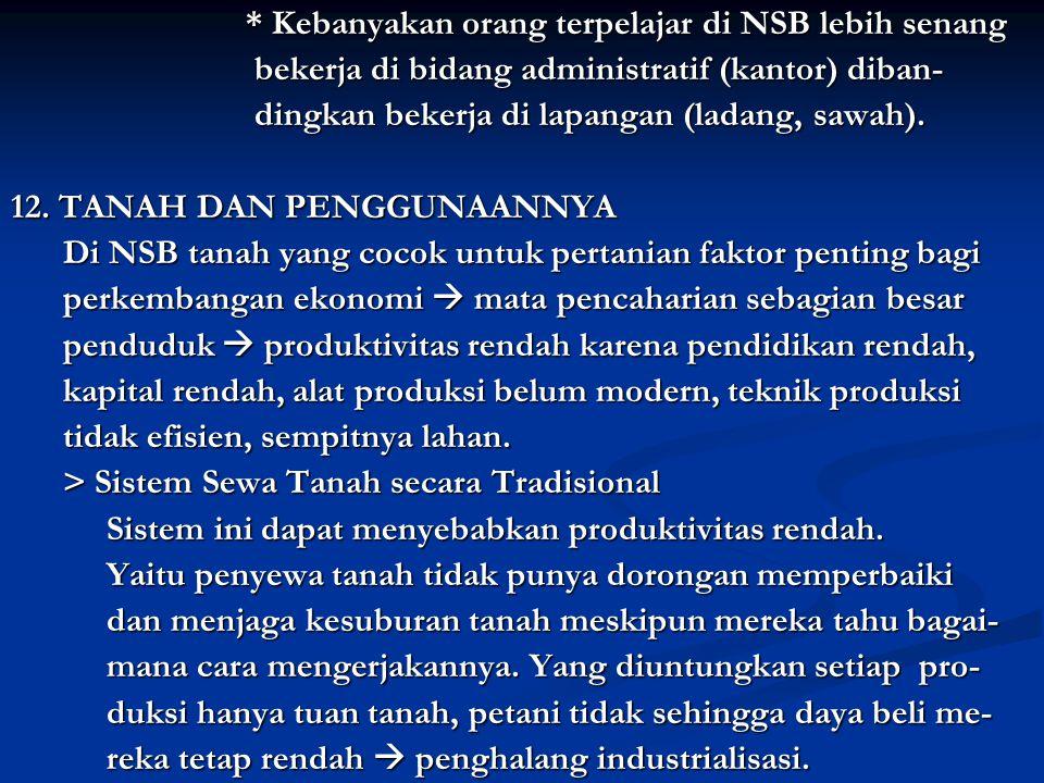 * Kebanyakan orang terpelajar di NSB lebih senang