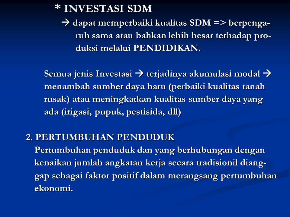 * INVESTASI SDM  dapat memperbaiki kualitas SDM => berpenga-