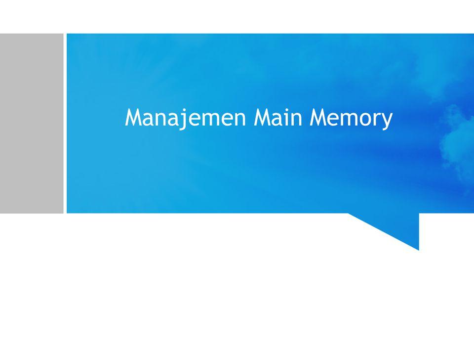 Manajemen Main Memory