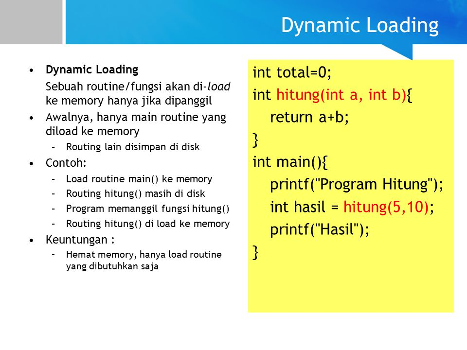 Dynamic Loading int total=0; int hitung(int a, int b){ return a+b; }