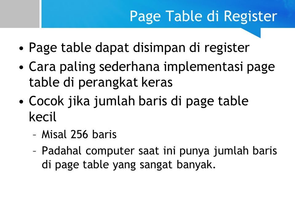 Page Table di Register Page table dapat disimpan di register