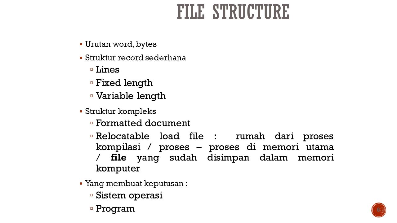 File Structure Lines Fixed length Variable length Formatted document