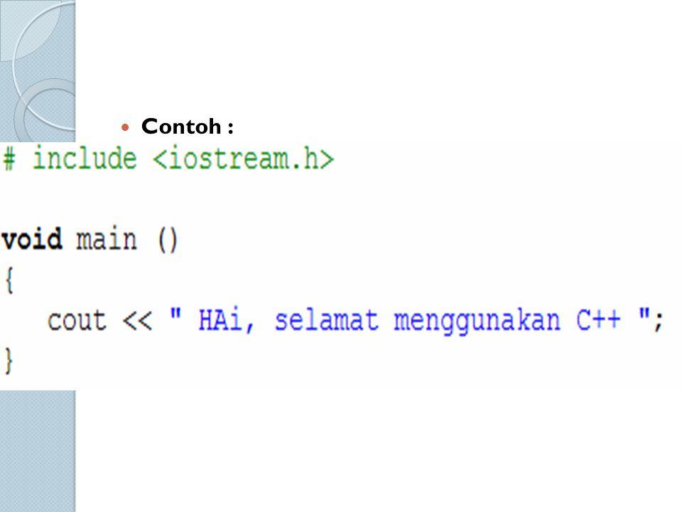 Contoh : Tanda << merupakan sebuah operator yang disebut operator penyisipan/peletakan