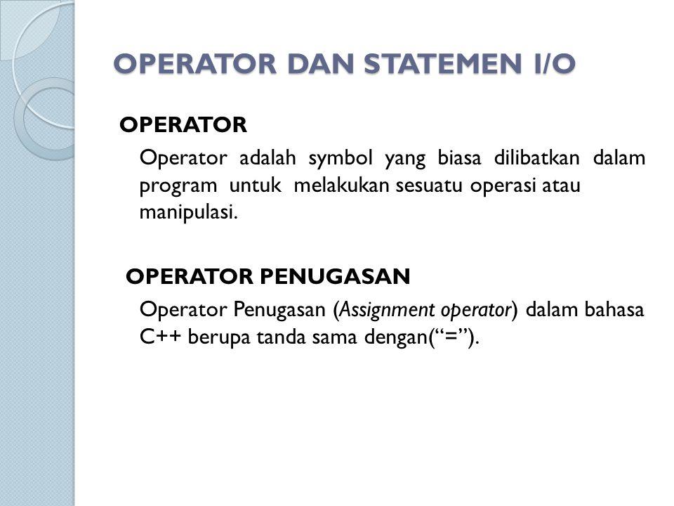 OPERATOR DAN STATEMEN I/O