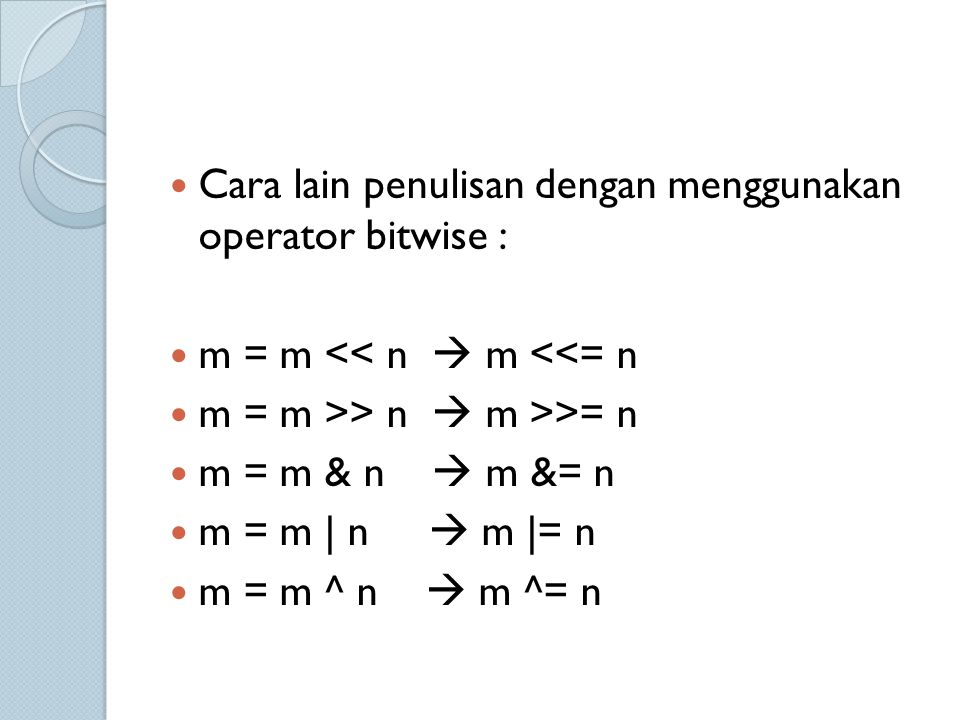 Cara lain penulisan dengan menggunakan operator bitwise :