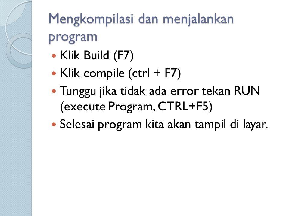 Mengkompilasi dan menjalankan program