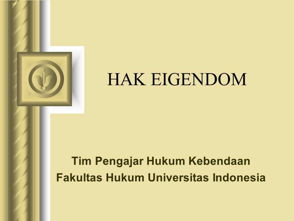 Tim Pengajar Hukum Kebendaan Fakultas Hukum Universitas Indonesia