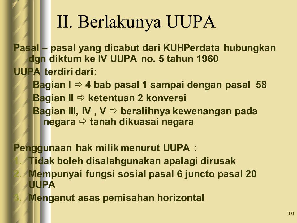 II. Berlakunya UUPA Pasal – pasal yang dicabut dari KUHPerdata hubungkan dgn diktum ke IV UUPA no. 5 tahun 1960.