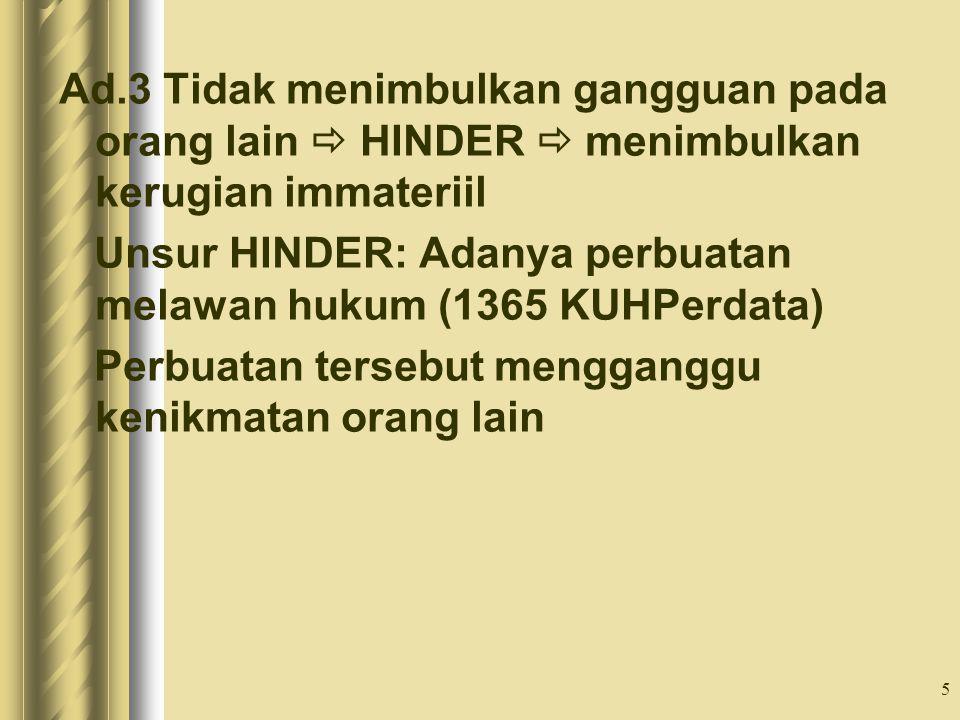 Ad.3 Tidak menimbulkan gangguan pada orang lain  HINDER  menimbulkan kerugian immateriil