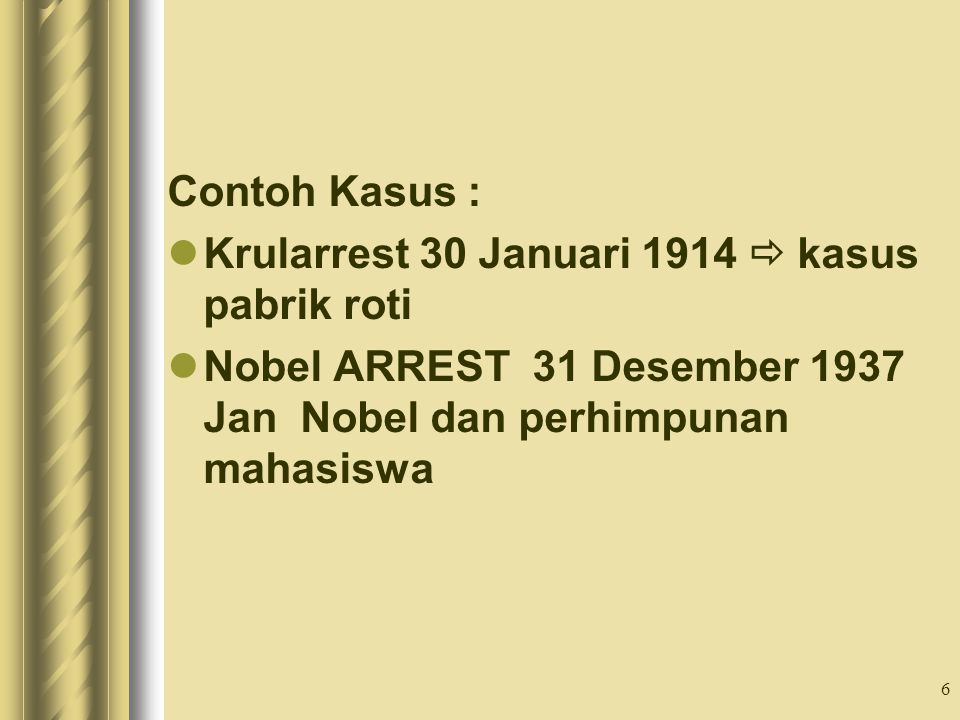 Contoh Kasus : Krularrest 30 Januari 1914  kasus pabrik roti.