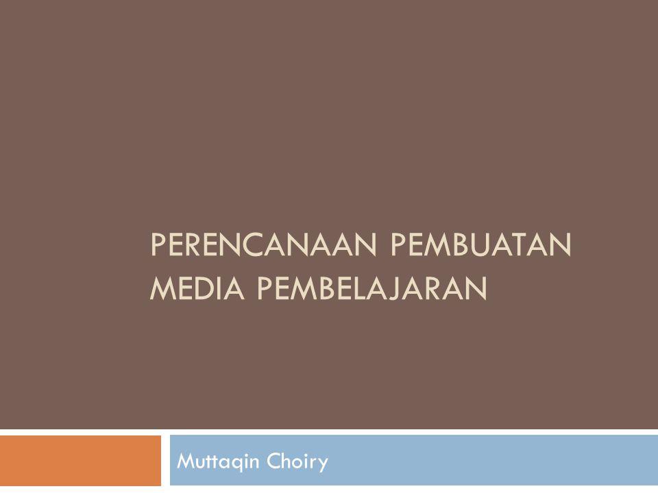 PERENCANAAN PEMBUATAN MEDIA PEMBELAJARAN
