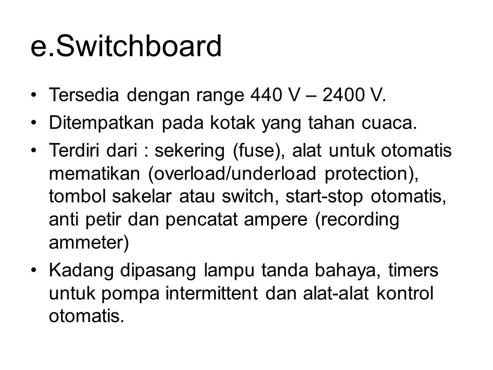 e.Switchboard Tersedia dengan range 440 V – 2400 V.