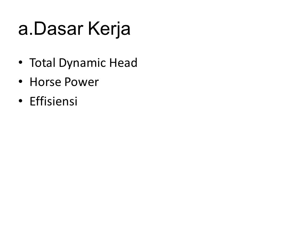 a.Dasar Kerja Total Dynamic Head Horse Power Effisiensi