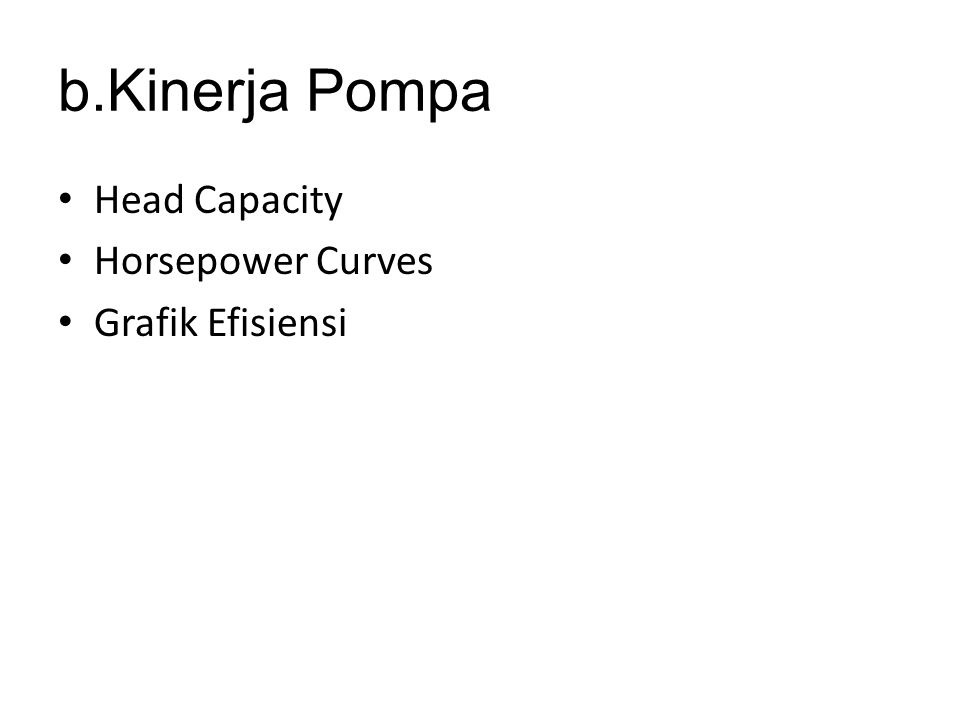 b.Kinerja Pompa Head Capacity Horsepower Curves Grafik Efisiensi