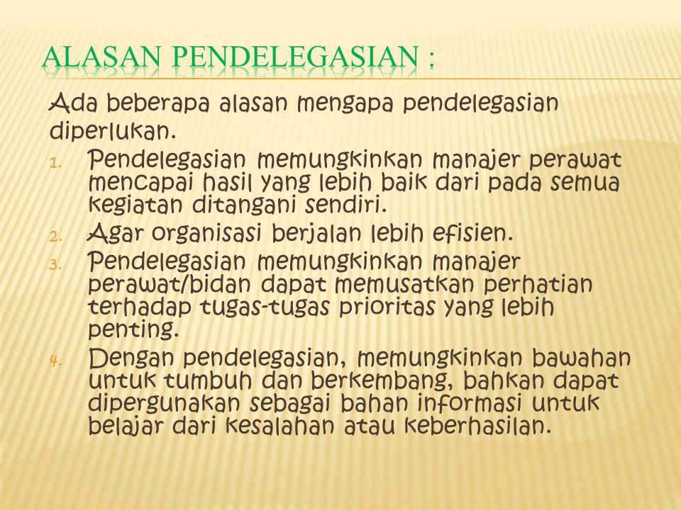 Alasan pendelegasian :