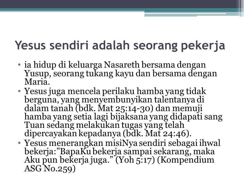 Yesus sendiri adalah seorang pekerja