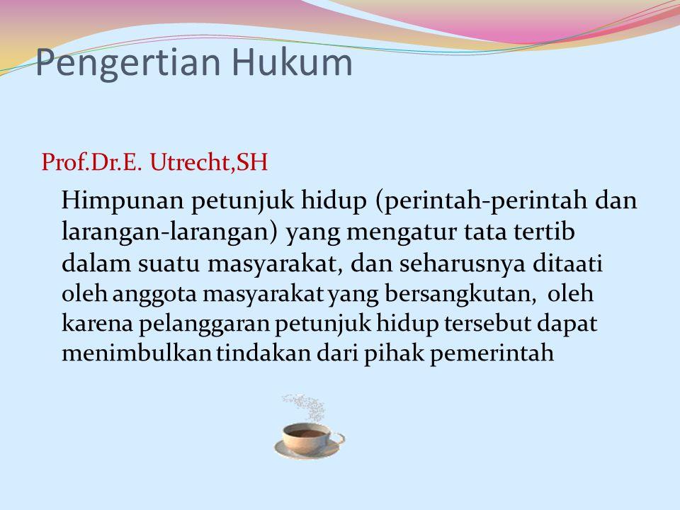 Pengertian Hukum Prof.Dr.E. Utrecht,SH.