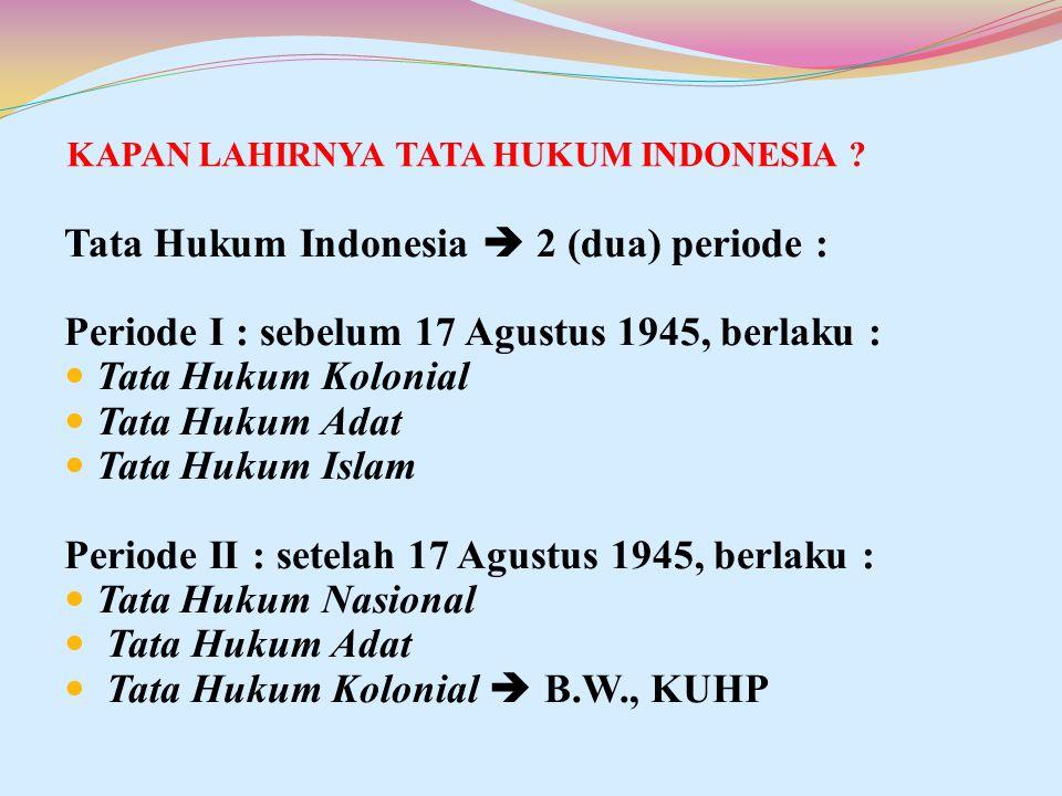 KAPAN LAHIRNYA TATA HUKUM INDONESIA