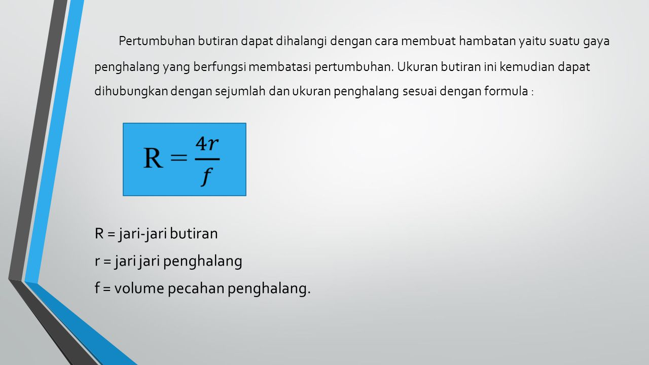 r = jari jari penghalang f = volume pecahan penghalang.
