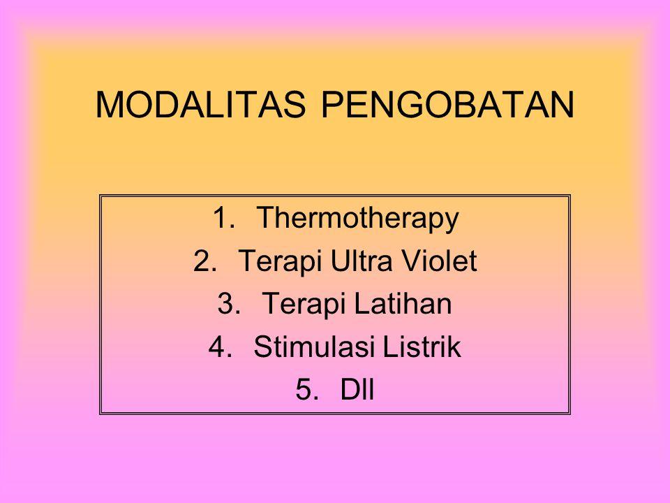 Thermotherapy Terapi Ultra Violet Terapi Latihan Stimulasi Listrik Dll