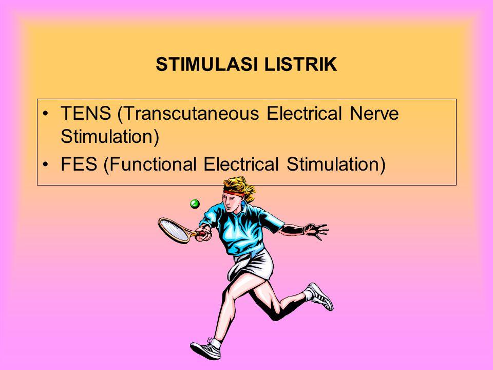 STIMULASI LISTRIK TENS (Transcutaneous Electrical Nerve Stimulation) FES (Functional Electrical Stimulation)