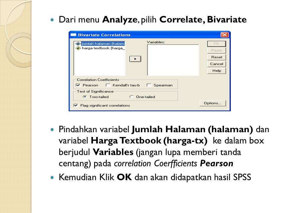 Dari menu Analyze, pilih Correlate, Bivariate