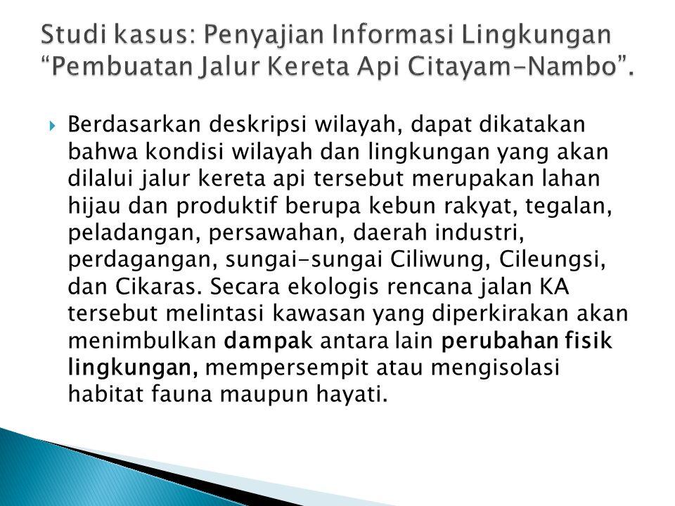 Studi kasus: Penyajian Informasi Lingkungan Pembuatan Jalur Kereta Api Citayam-Nambo .