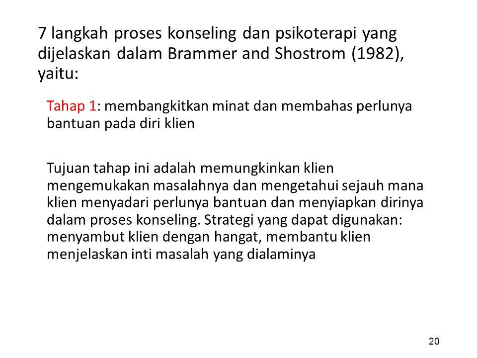 7 langkah proses konseling dan psikoterapi yang dijelaskan dalam Brammer and Shostrom (1982), yaitu: