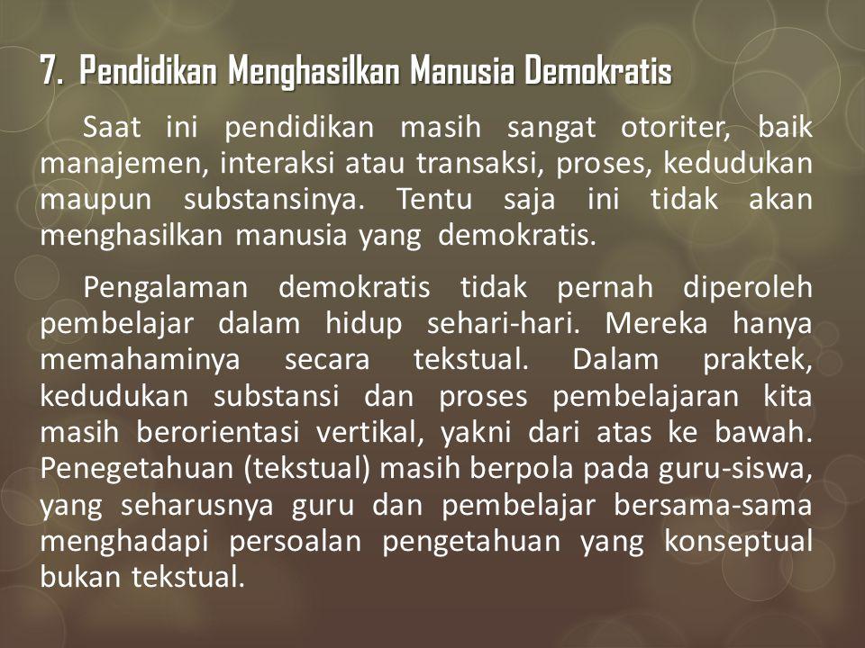7. Pendidikan Menghasilkan Manusia Demokratis