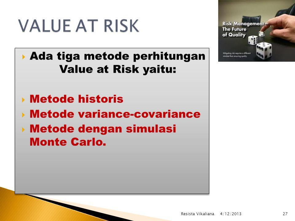 Ada tiga metode perhitungan Value at Risk yaitu: