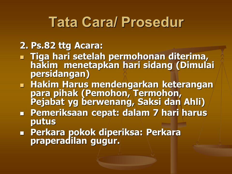 Tata Cara/ Prosedur 2. Ps.82 ttg Acara: