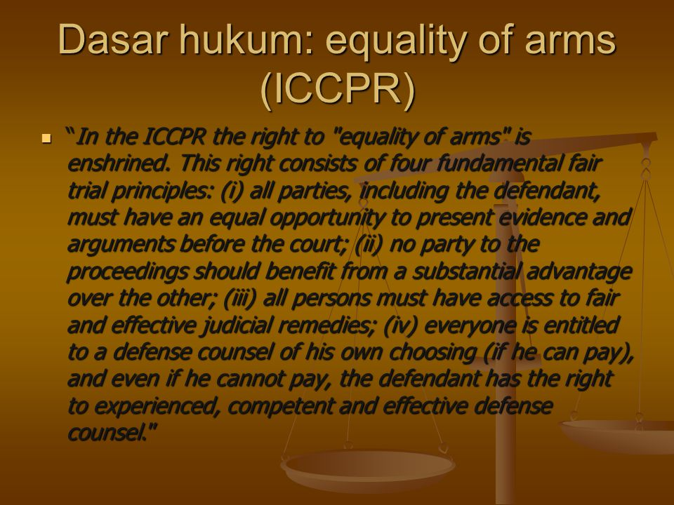 Dasar hukum: equality of arms (ICCPR)