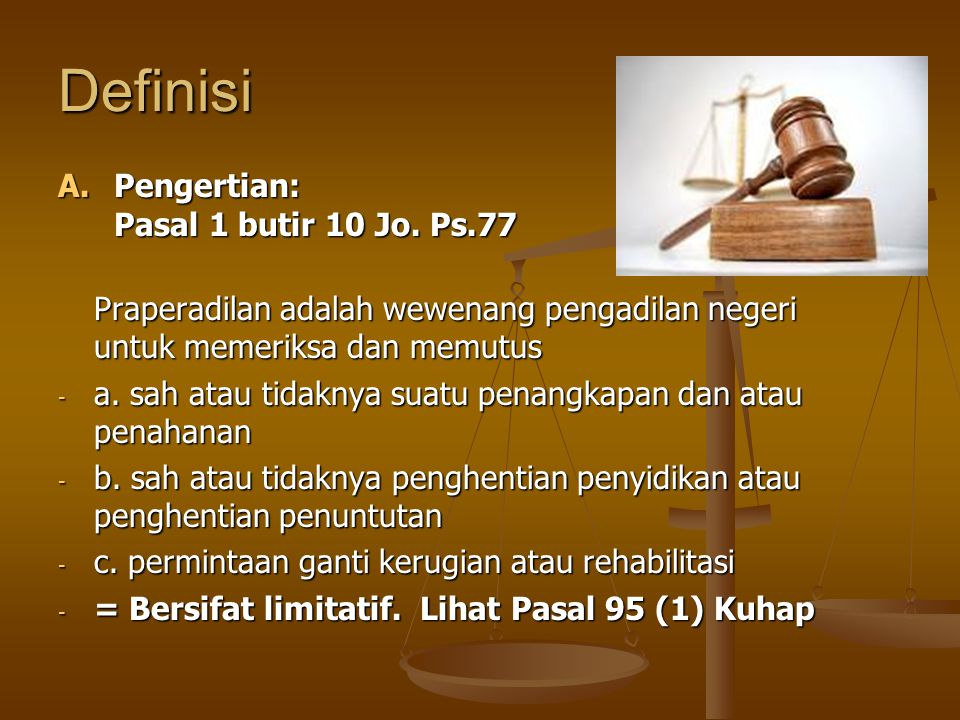 Definisi Pengertian: Pasal 1 butir 10 Jo. Ps.77